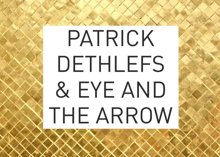 Local Gold: Patrick Dethlefs & Eye and the Arrow
