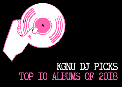 KGNU DJs Top 10 Albums of 2018