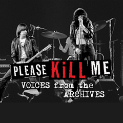 The Pioneers of Punk: Please Kill Me - Voices From The Archives