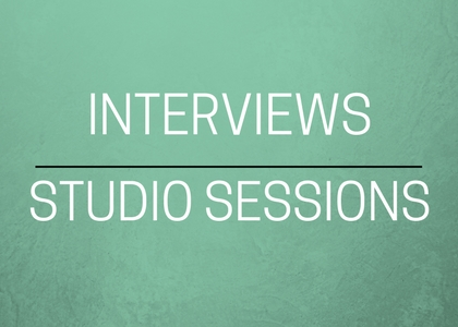 Interviews + Studio Sessions