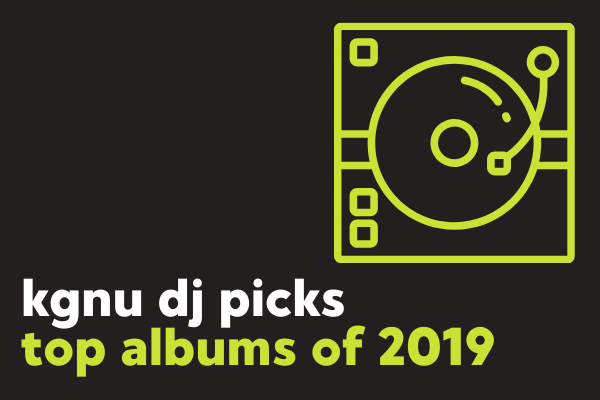 KGNU DJs Top 10 Albums of 2019