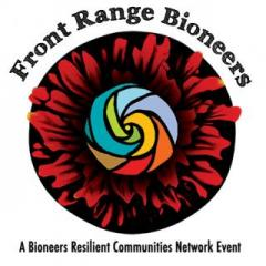 Front Range Eco-Social Solutions: A Bioneers Network Event February 3-4, 2017 - CU Boulder
