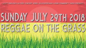 The Inaugural Reggae on the Grass (Free Concert Series)