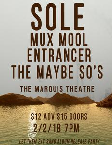 Sole Album Release Party w Mux Mool, Entrancer & The Maybe So's