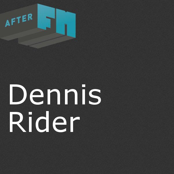3bcf47c121f6 Dennis Rider on AfterFM.com