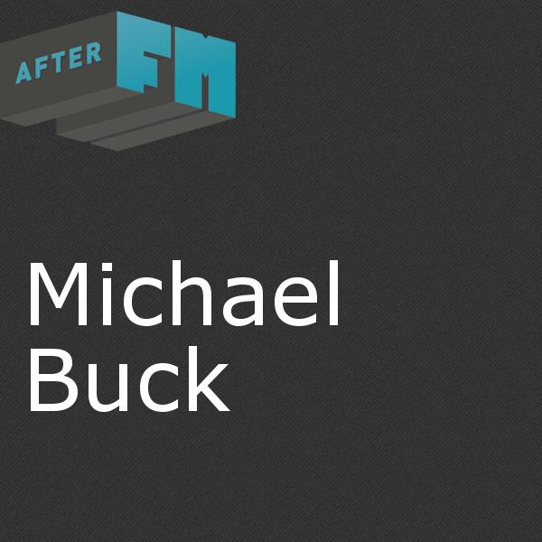 AfterFM - show archives and podcasts for host: Michael Buck